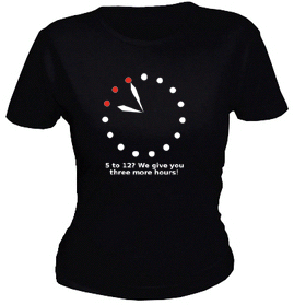 t-shirt pic from shirtcity with 15-hour-clock and text '5 to 12? we give you three more hours'
